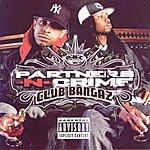 Partners N Crime Club Bangaz