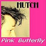 Hutch Pink Butterfly (For Grace) - Single