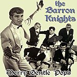 The Barron Knights Merry Gentle Pops