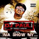 DJ Paul Ima Show My... - Single