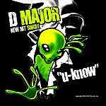 D Major U-Know - Single