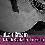 Julian Bream Bach: A Bach Recital For Guitar