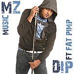 MZ Dip (Feat. Fat Pimp)