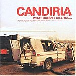 Candiria What Doesn't Kill You Will Make You Stronger