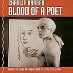 Charlie Barber Blood Of A Poet