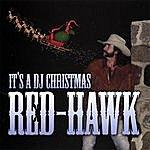 Red Hawk Its A Dj Christmas