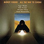 Mordy Ferber All The Way To Sendai - Single