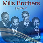 The Mills Brothers Sessions 2: Be My Life's Companion