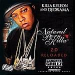 Killa Kyleon Natural Born Killa 2.0 Reloaded
