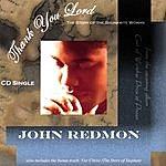 John Redmon Thank You Lord (Story Of The Shunamite Woman) - CD Single Version