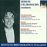 "Sergiu Celibidache Mendelssohn, Felix: Symphony No. 4, ""italian"" / Haydn, F.j.: Symphony No. 94, ""the Surprise"" (Berlin Philharmonic, Celibidache) (1946, 1950)"