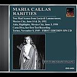 Maria Callas Callas, Maria: Rarities - Her First Test Recording Of Casta Diva (1949), Aida (1952), Lucia (1952)