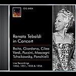Renata Tebaldi Opera Arias (Soprano): Tebaldi, Renata - Boito, A. / Giordano, U. / Cilea, F. / Verdi, G. / Puccini, G. / Mascagni, P. / Verdi, G. (1950-1956)