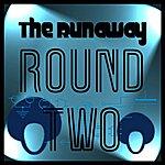 Runaway Round Two