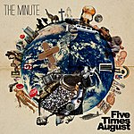 Five Times August The Minute