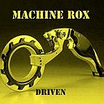 Machine Rox Driven