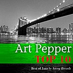 Art Pepper Art Pepper Relaxing Top 10 (Relaxation & Jazz)