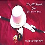 """Readys' Detour It's All About Love """"old School Style"""""""