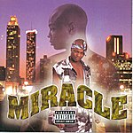Miracle Miracle (Explicit Version)