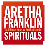 Aretha Franklin Spirituals (Traditionals Sung By Aretha Franklin)