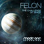 Felon The Challenge Of Space
