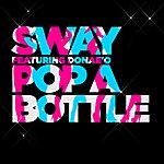 Sway Pop A Bottle (Feat. Donae'o)