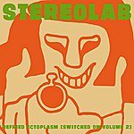 Stereolab Refried Ectoplasm (Switched On Volume 2)