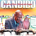 Candido Hands Of Fire: 60 Years Of Cuban Music Exuberance