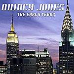 Quincy Jones The Early Years