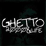 Ghetto 2000 & Life
