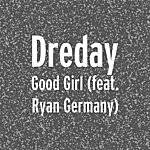 DreDay Good Girl (Feat. Ryan Germany)