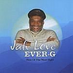 Ever-G Jah Love