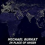Michael Burkat In Place Of Anger