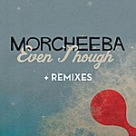 Morcheeba Even Though (Remixes)