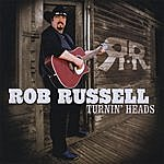 Rob Russell Turnin' Heads
