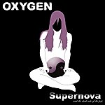 Oxygen Supernova (And The Dark Side Of The Pop)