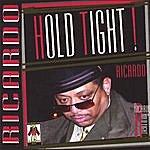 Ricardo Hold Tight
