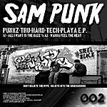 Sam Punk Punkz Tru Hard Tech Playa E.p.