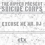 The Ripper Excuse Me Mr. Dj