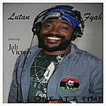 Lutan Fyah One At A Time
