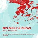 Big Bully Rusty Trumpets Ep