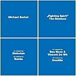 Michael Burkat Fighting Spirit Remixes
