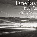 DreDay Do It All Night (Feat. Lovely)