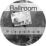 Ballroom Piepshow