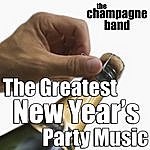 Champagne The Greatest New Year's Party Music