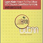 Leon Klein Watch Tv (The Official Mtv Gate 2 Ibiza Hymn)