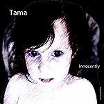 Tama Innocently