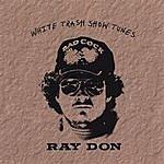 Ray Don White Trash Show Tunes