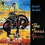 Russell Bartlett The Texas Years