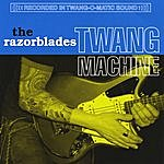 Razorblades Twang Machine